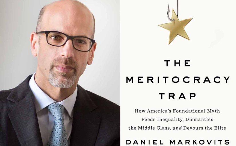 Daniel Markovits on the meritocracymyth